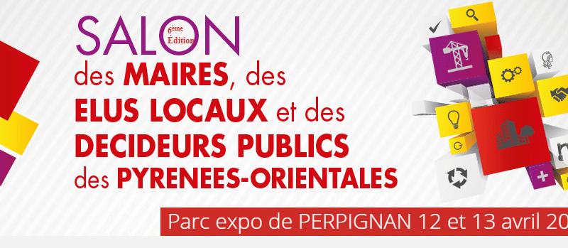 Salon des Maires et de collectivités des Pyrénées-Orientales – 12 et 13 avril 2018 à Perpignan